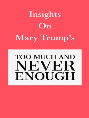 cover image of Insights on Mary Trump's Too Much and Never Enough