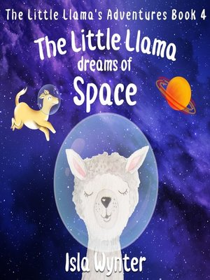 cover image of The Little Llama Dreams of Space