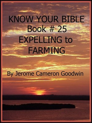 cover image of EXPELLING to FARMING--Book 25--Know Your Bible