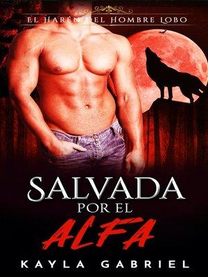 cover image of Salvada Por El Alfa