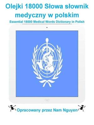 cover image of Olejki 18000 Słowa słownik medyczny w polskim