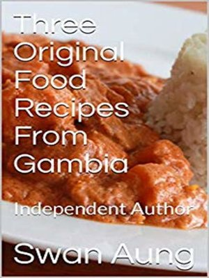 cover image of Three Original Food Recipes From Gambia