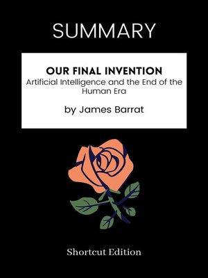cover image of SUMMARY--Our Final Invention