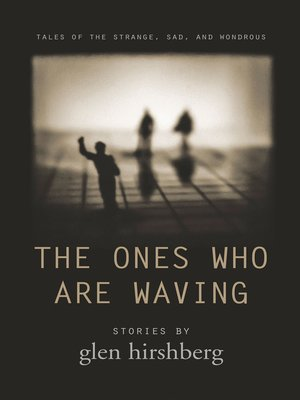 cover image of The Ones Who Are Waving