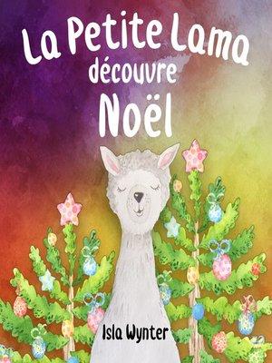 cover image of La Petite Lama Découvre Noël