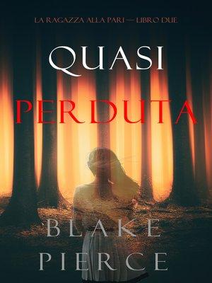 cover image of Quasi perduta