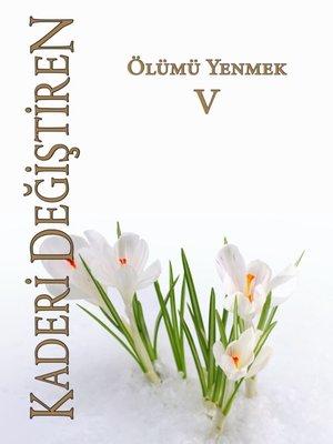 cover image of 5--Ölümü Yenmek