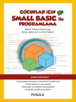 cover image of Çocuklar için Small Basic ile Programlama