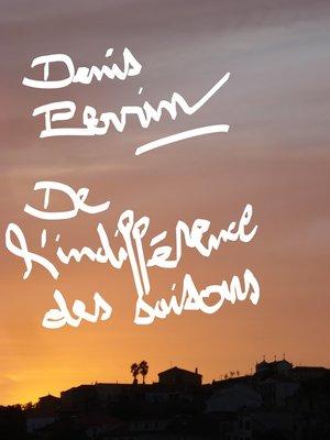 cover image of De l'indifférence des saisons