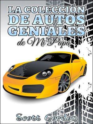 cover image of La Colección de Autos Geniales de Mi Papá
