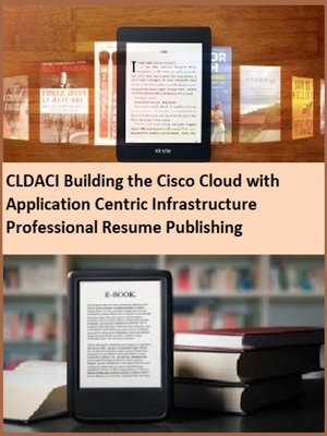 cover image of CLDACI Building the Cisco Cloud with Application Centric Infrastructure Professional Resume Publishing