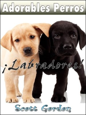 cover image of Adorables Perros ¡Los Labradores!