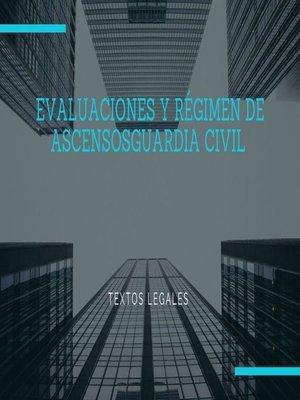 cover image of EVALUACIONES Y RÉGIMEN DE ASCENSOS GUARDIA CIVIL