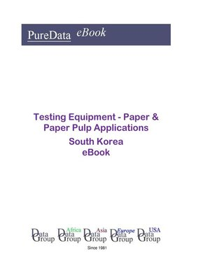 cover image of Testing Equipment--Paper & Paper Pulp Applications in South Korea