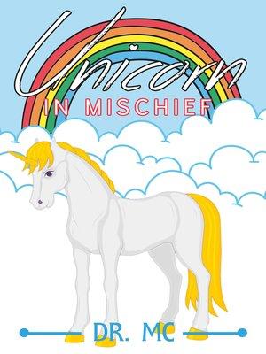 cover image of Unicorn in Mischief