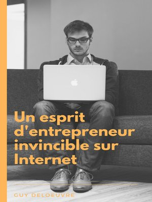 cover image of Un esprit d'entrepreneur invincible sur Internet