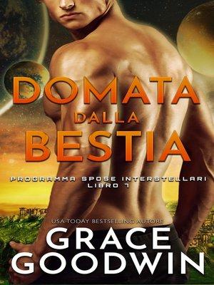 cover image of Domata dalla bestia