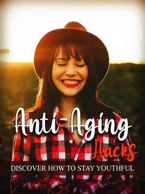 cover image of Anti-Aging Hacks--Discover How to Stay Youthful