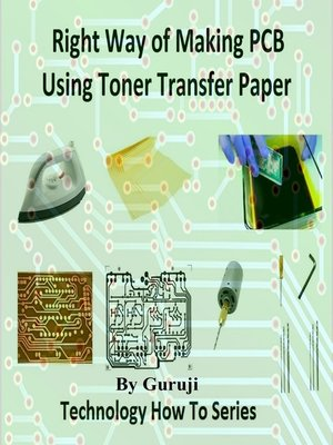 cover image of Right Way of Making PCB Using Toner Transfer Paper