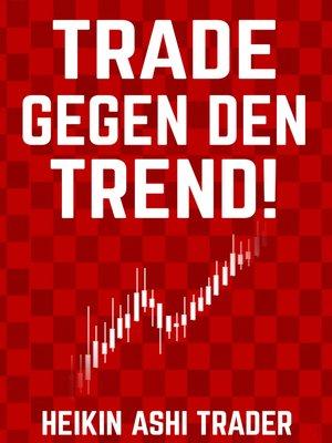 cover image of Trade gegen den Trend!