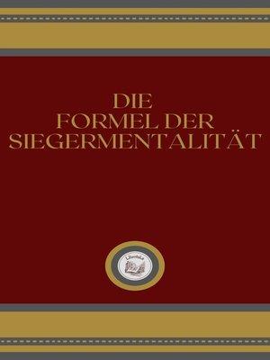 cover image of DIE FORMEL DER SIEGERMENTALITÄT