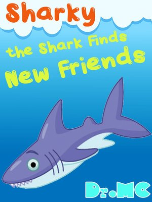 cover image of Sharky the Shark Finds New Friends
