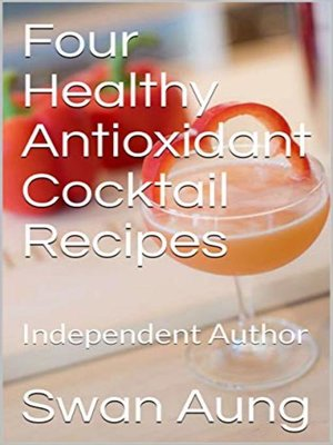 cover image of Four Healthy Antioxidant Cocktail Recipes