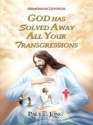 cover image of SERMONS ON LEVITICUS--GOD HAS SOLVED AWAY ALL YOUR TRANSGRESSIONS