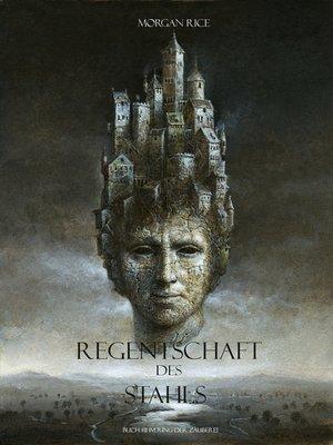cover image of Regentschaft Des Stahls