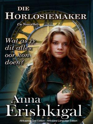 cover image of Die Horlosiemaker  'n Novelle (Afrikaans uitgawe)