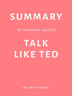 cover image of Summary of Carmine Gallo's Talk Like TED by Swift Reads