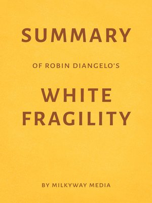 cover image of Summary of Robin DiAngelo's White Fragility