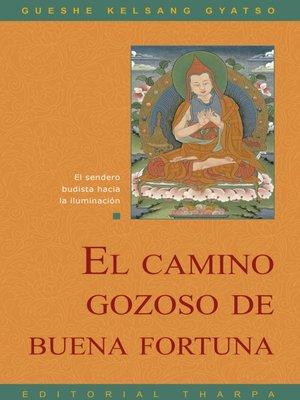 cover image of El camino gozoso de buena fortuna