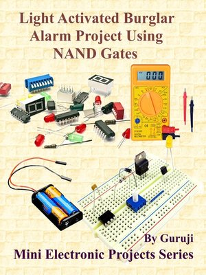 cover image of Light Activated Burglar Alarm Project Using NAND Gates