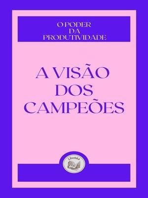 cover image of A VISÃO DOS CAMPEÔES
