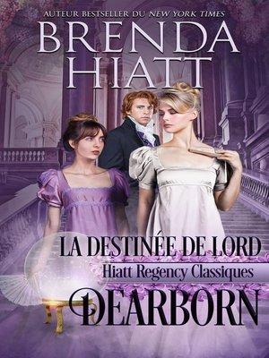 cover image of La destinée de Lord Dearborn