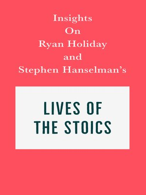 cover image of Insights on Ryan Holiday and Stephen Hanselman's Lives of the Stoics