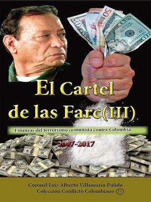 cover image of El cartel de las Farc Volumen III