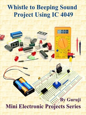 cover image of Whistle to Beeping Sound Project Using IC 4049