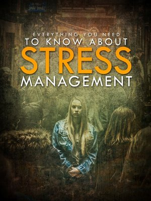 cover image of Everything You Need to Know About Stress Management