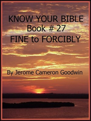 cover image of FINE to FORCIBLY--Book 27--Know Your Bible