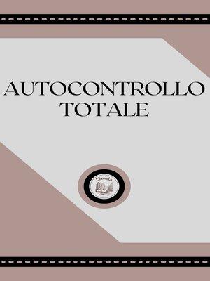 cover image of AUTOCONTROLLO TOTALE