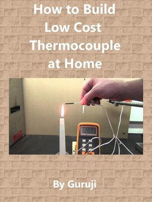 cover image of How to Build Low Cost  Thermocouple at Home