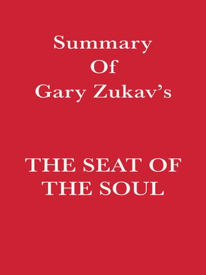cover image of Summary of Gary Zukav's the Seat of the Soul