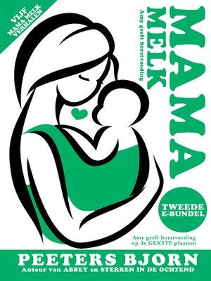 cover image of De Tweede E-Bundel: Vijf Mama Melk verhalen in één bundel