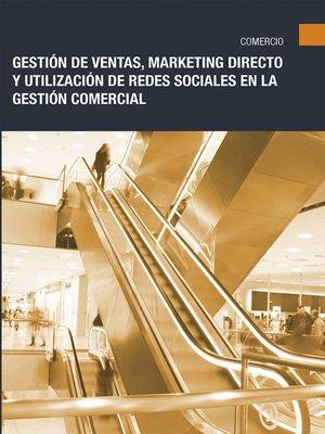 cover image of COMT040PO--Gestión de ventas, marketing directo y utilización de redes sociales en la gestión comercial