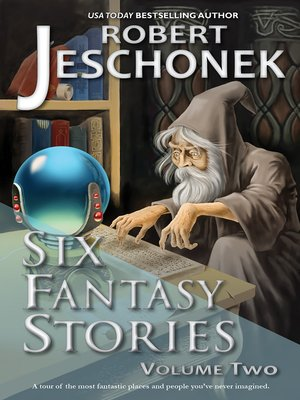 cover image of Six Fantasy Stories Volume Two