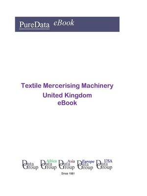cover image of Textile Mercerising Machinery in the United Kingdom