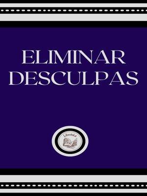 cover image of ELIMINAR DESCULPAS