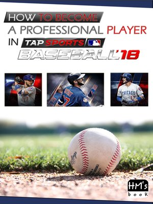 cover image of How to become a professional player in MLB Tap Sports Baseball 2018